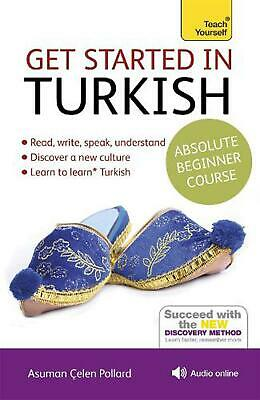 Get Started in Turkish Absolute Beginner Course: (Book and audio support) by Asu