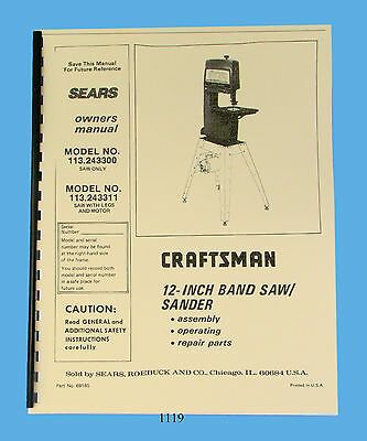 "Sears Craftsman 12"" Bandsaw 113.243300  & 113.243311 Operating & Parts Manual"