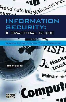 Information Security: A Practical Guide: Bridging the Gap Between IT and Managem