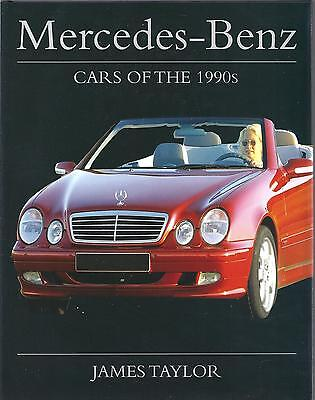 Mercedes-Benz: Cars of the 1990s - James Taylor NEW Hardback 1st edition