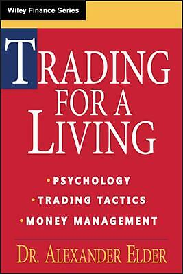 Trading for a Living: Psychology, Trading Tactics, Money Management: Psychology,