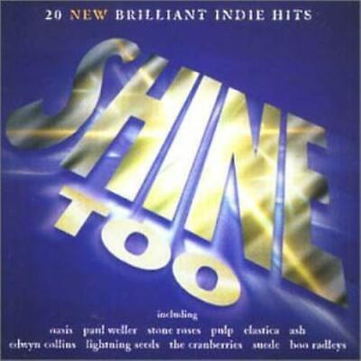 Various : Shine Too: 20 New Brilliant Indie Hits CD