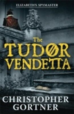 The Tudor Vendetta / Christopher Gortner 9781444720921
