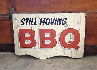 STILL MOVING BBQ BAR-B-QUE wood bar restaurant kitchen sign BEEF SMOKER pork