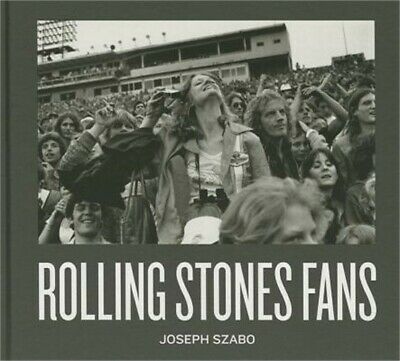 Rolling Stones Fans by Joseph Szabo (2015, Hardcover / Hardcover)