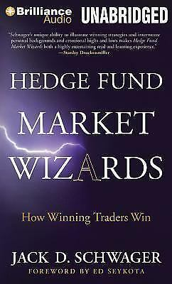 Hedge Fund Market Wizards : How Winning Traders Win by Jack D. Schwager...