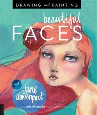 Drawing and Painting Beautiful Faces : A Mixed-Media Portrait Workshop by...