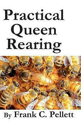 Practical Queen Rearing by Frank Chapman Pellett (English) Paperback Book Free S