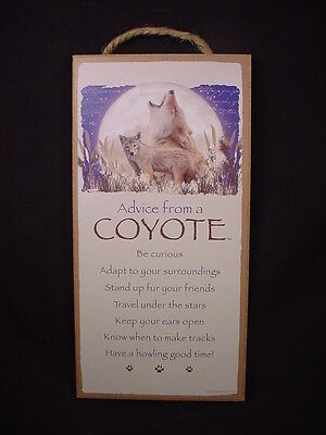 ADVICE FROM A COYOTE Wisdom Love wood NOVELTY SIGN wall HANGING PLAQUE animal