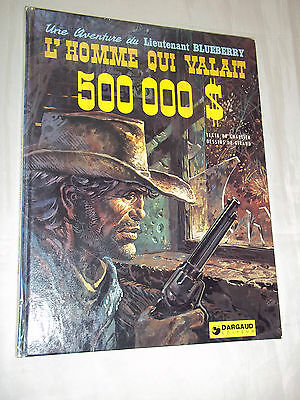 "Bd ""blueberry - L Homme Qui Valait 500 000 $"" Giraud & Charlier (1973) Edit. Or."