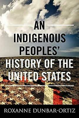An Indigenous Peoples' History of the United States by Roxanne Dunbar-Ortiz (Eng