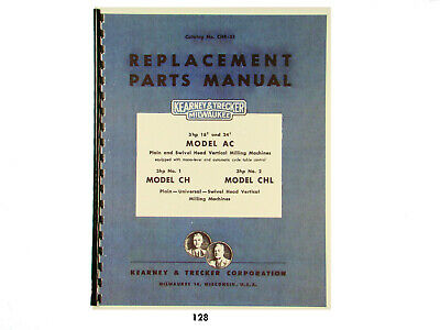 Kearney & Trecker Replacement Parts Manual  Models AC, CH, CHL Milling Machine