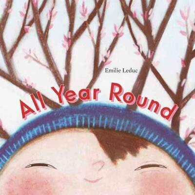 All Year Round by Emilie Leduc (English) Hardcover Book Free Shipping!