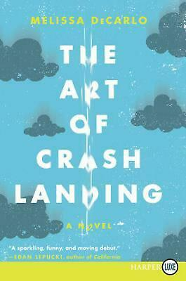 The Art of Crash Landing by Melissa DeCarlo Paperback Book (English)