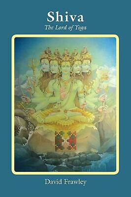 Shiva: The Lord of Yoga by David Frawley (English) Paperback Book