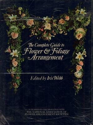 The Complete Guide To Flower & Foliage Arrangement(Book)Iris Webb-Good