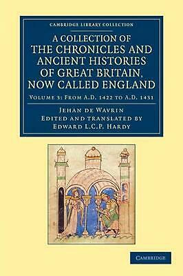 A Collection of the Chronicles and Ancient Histories of Great Britain, Now Calle