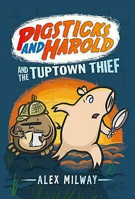 Pigsticks and Harold and the Tuptown Thief by Alex Milway (English) Hardcover Bo