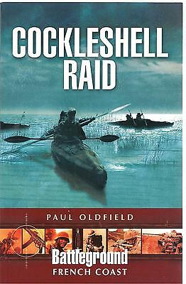 Battleground French Coast: Cockleshell Raid - Paul Oldfield NEW Paperback