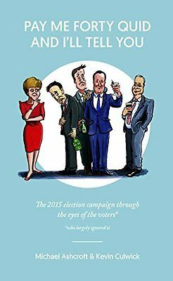 Pay Me Forty Quid and I'll Tell You by Michael Ashcroft &Kevin Culwick