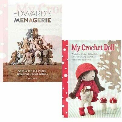 Edward's Menagerie 2 Books Collection Set My Crochet Doll By Isabelle Kessedjian