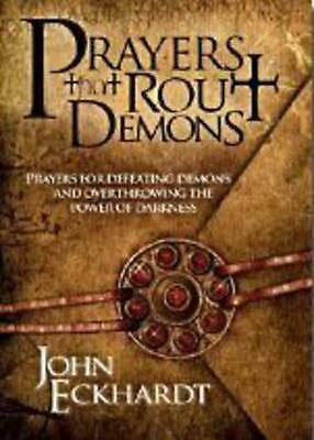 Prayers That Rout Demons: Prayers for Defeating Demons and Overthrowing the Powe