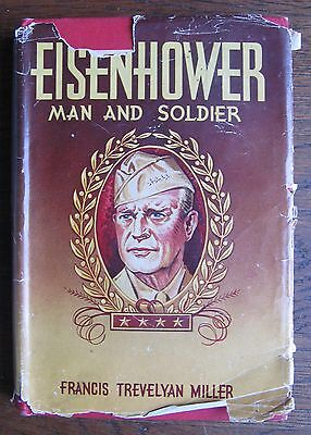 "1944 ""Eisenhower, Man and Soldier"" by Francis T. Miller, 293-page hard cover bk"