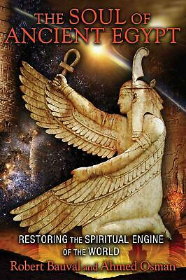 The Soul of Ancient Egypt: Restoring the Spiritual Engine of the World by Robert