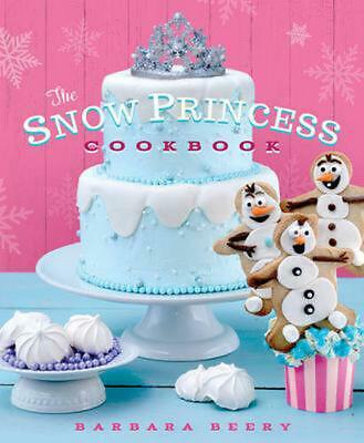The Snow Princess Cookbook by Barbara Beery Paperback Book (English)
