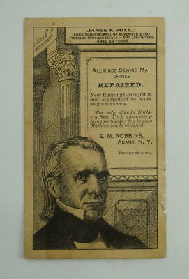 c. 1890's E.M. Robbins Sewing Machines Repaired Trade Card of James K. Polk