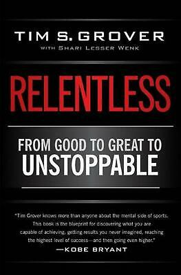 Relentless: From Good to Great to Unstoppable by Tim S. Grover (English) Paperba