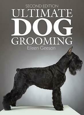 Ultimate Dog Grooming by Eileen Geeson Paperback Book (English)