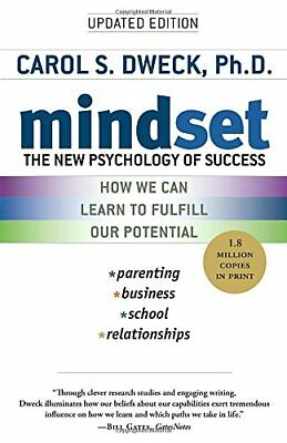 Mindset: The New Psychology of Success by Carol S. Dweck