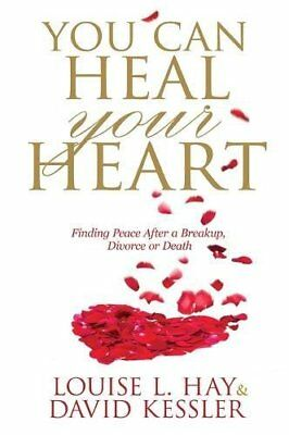 You Can Heal Your Heart-David Kessler Louise L. Hay