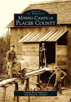 Mining Camps of Placer County by Carmel Barry-Schweyei (English) Paperback Book