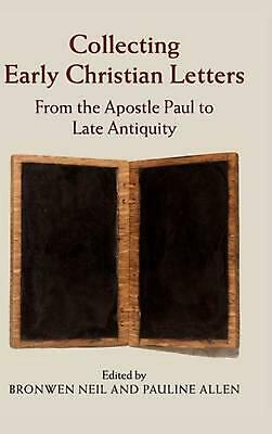 Collecting Early Christian Letters: From the Apostle Paul to Late Antiquity by B