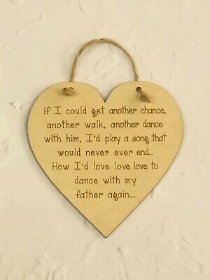 'Dance with my father again' Hand made shabby chic hanging heart Dad memory gift