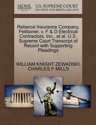 Reliance Insurance Company, Petitioner, v. F & D Electrical Contractors, Inc., e