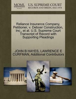 Reliance Insurance Company, Petitioner, v. Deboer Construction, Inc., et al. U.S