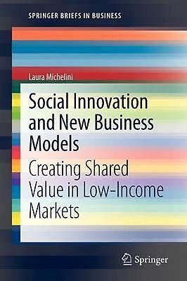 Social Innovation and New Business Models: Creating Shared Value in Low-Income M