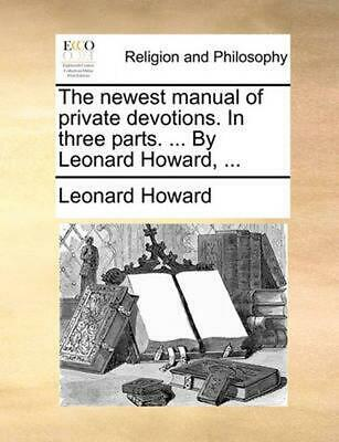 Newest Manual of Private Devotions. in Three Parts. ... by Leonard Howard, by Le
