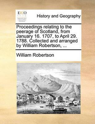 Proceedings Relating to the Peerage of Scotland, from January 16. 1707, to April