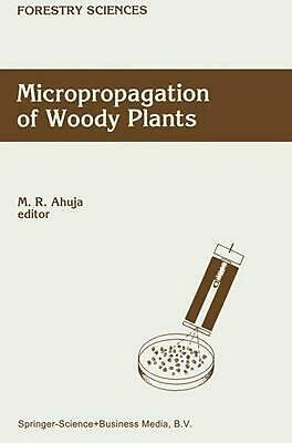 Micropropagation of Woody Plants (English) Paperback Book Free Shipping!