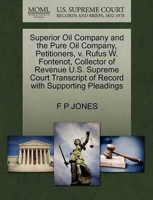 Superior Oil Company and the Pure Oil Company, Petitioners, v. Rufus W. Fontenot