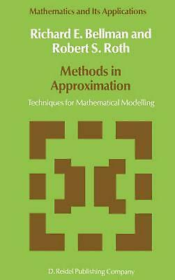 Methods in Approximation: Techniques for Mathematical Modelling by Richard Ernes