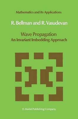 Wave Propagation - An Invariant Imbedding Approach by Richard Ernest Bellman (En