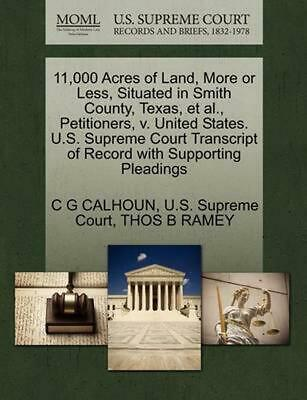 11,000 Acres of Land, More or Less, Situated in Smith County, Texas, et al., Pet