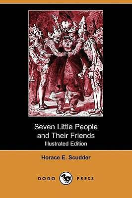 Seven Little People and Their Friends (Illustrated Edition) by Horace E. Scudder