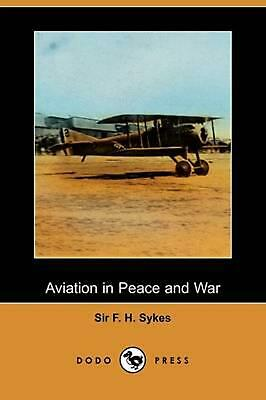 Aviation in Peace and War (Dodo Press) by F.H. Sykes (English) Paperback Book Fr