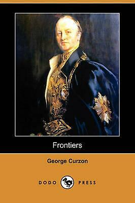 Frontiers (Dodo Press) by George Curzon (English) Paperback Book Free Shipping!